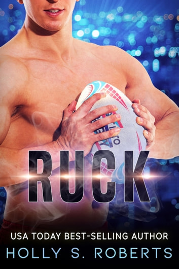 Ruck ebook by Holly S. Roberts