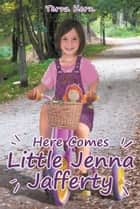 Here Comes Little Jenna Jafferty ebook by Terra Kern
