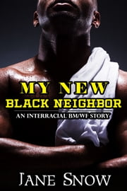 My New Black Neighbor ebook by Jane Snow