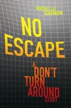 No Escape ebook by Michelle Gagnon