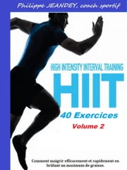 Hiit training 2 - 40 exercices de HIIT ebook by Philippe JEANDEY