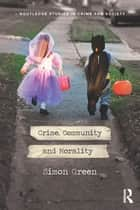 Crime, Community and Morality ebook by Simon Green