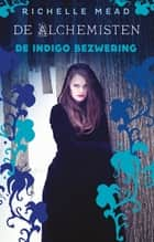 De indigo bezwering ebook by Richelle Mead