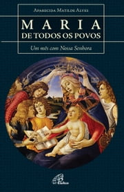 Maria de todos os povos ebook by Kobo.Web.Store.Products.Fields.ContributorFieldViewModel