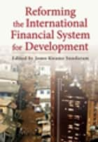 Reforming the International Financial System for Development ebook by Jomo Kwame Sundaram