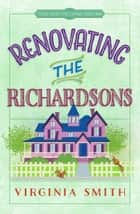 Renovating the Richardsons ebook by Virginia Smith