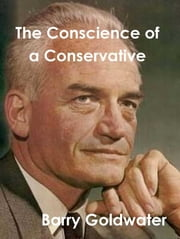 Conscience of a Conservative ebook by Barry   M. Goldwater