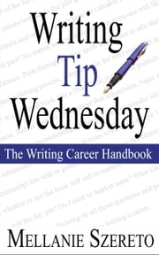 Writing Tip Wednesday: The Writing Career Handbook ebook by Mellanie Szereto