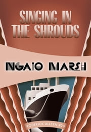 Singing in the Shrouds - Roderick Alleyn #20 ebook by Ngaio Marsh