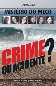 Mistério no Meco - Crime ou Acidente? ebook by Kobo.Web.Store.Products.Fields.ContributorFieldViewModel
