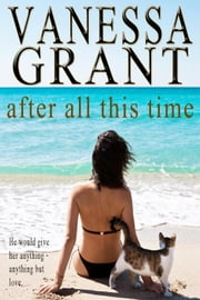 After All This Time - Time for Love, #3 ebook by Vanessa Grant