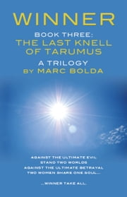 WINNER - BOOK THREE: The Last Knell of Tarumus ebook by Marc Bolda