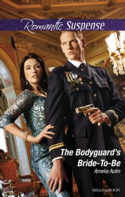 The Bodyguard's Bride-To-Be ebook by Amelia Autin