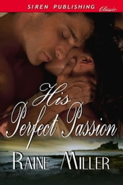 His Perfect Passion ebook by Raine Miller