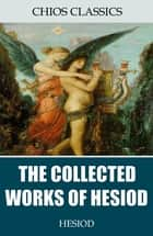 The Collected Works of Hesiod ebook by Hesiod, Hugh G. Evelyn-White