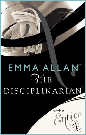 The Disciplinarian ebook by Emma Allan