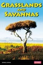 Savannas and Grasslands eBook by Donna Latham