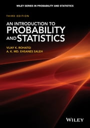 An Introduction to Probability and Statistics ebook by Vijay K. Rohatgi,A.K. Md. Ehsanes Saleh