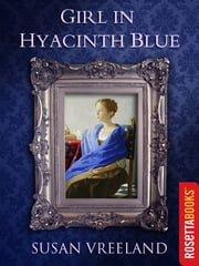 Girl in Hyacinth Blue ebook by Susan Vreeland