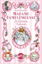 Madame Pamplemousse et la confiserie enchantée - tome 3 ebook by Rupert Kingfisher, Sue Hellard