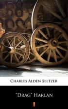 """Drag"" Harlan ebook by Charles Alden Seltzer"