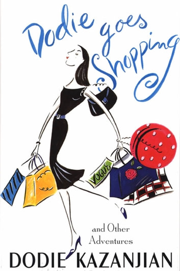 Dodie Goes Shopping - and Other Adventures ebook by Dodie Kazanjian