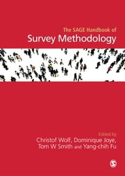 The SAGE Handbook of Survey Methodology ebook by Professor Christof Wolf,Professor Dominique Joye,Tom E. C. Smith,Yang-chih Fu