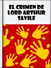 El crimen de Lord Arthur Savile ebook by Oscar Wilde