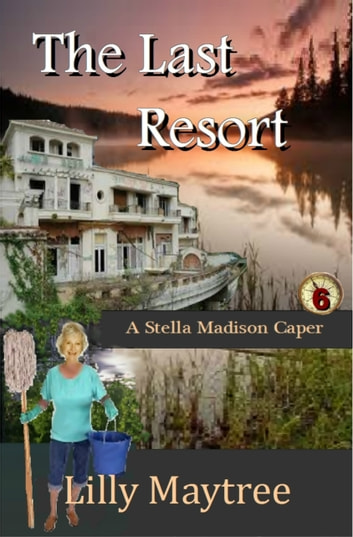 The Last Resort A Stella Madison Caper Ebook By Lilly Maytree