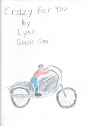 Crazy for You ebook by Lynn Gazis-Sax