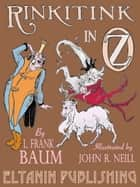 Rinkitink in Oz [Illustrated] ebook by L. Frank Baum, Eltanin Publishing, John R. Neill