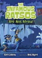 The Infamous Ratsos Are Not Afraid ebook by
