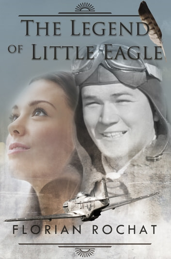 The Legend of Little Eagle ebook by Florian Rochat
