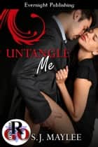 Untangle Me ebook by S.J. Maylee