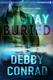 Stay Buried ebook by Debby Conrad