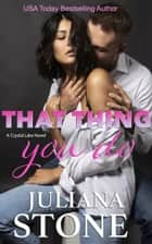 That Thing You Do E-bok by Juliana Stone
