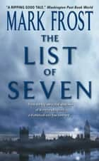 The List Of 7 ebook by Mark Frost