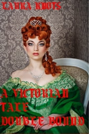 A Victorian Tale Double Bound ebook by Laura Knots