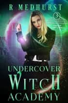 Undercover Witch Academy: Third Year ebook by