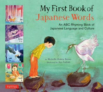 My First Book of Japanese Words - An ABC Rhyming Book ebook by Michelle Haney Brown