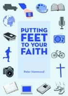 Putting Feet to Your Faith ebook by Dr. Peter Hammond