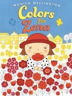 Colors for Zena ebook by Monica Wellington