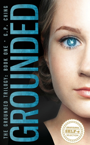 Grounded - The Grounded Trilogy Book One ebook by G. P. Ching