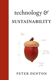 Technology and Sustainability ebook by Peter Denton