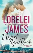 I Want You Back 電子書 by Lorelei James