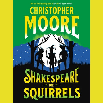 Shakespeare for Squirrels - A Novel audiobook by Christopher Moore
