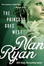 The Princess Goes West ebook by Nan Ryan