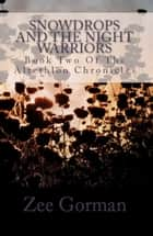 Snowdrops and the Night Warriors ebook by Zee Gorman