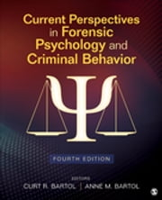 Current Perspectives in Forensic Psychology and Criminal Behavior ebook by Curtis R. Bartol,Anne M. Bartol