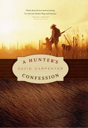 A Hunter's Confession ebook by David Carpenter
